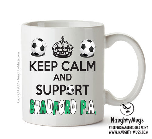 Keep Calm And Support Bradford Park Avenue Mug Football Mug Adult Mug Gift Office Mug Funny Humour