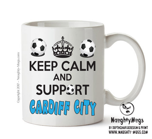 Keep Calm And Support Cardiff City Mug Football Mug Adult Mug Gift Office Mug Funny Humour