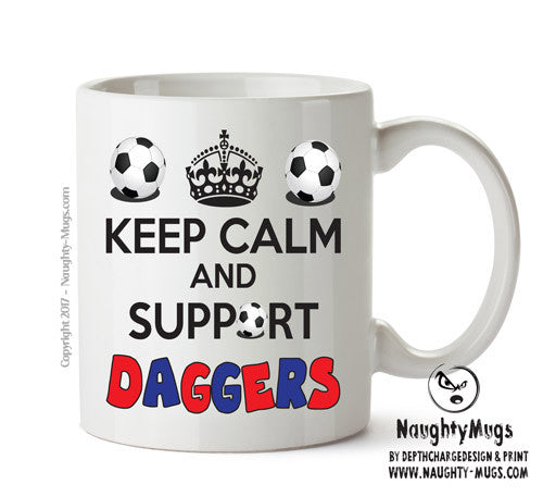 Keep Calm And Support Dagenham And Redbridge Mug Football Mug Adult Mug Gift Office Mug Funny Humour