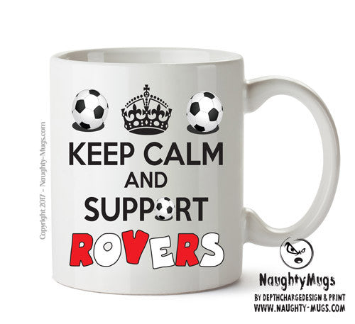 Keep Calm And Support Doncaster Rovers Mug Football Mug Adult Mug Gift Office Mug Funny Humour