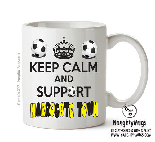 Keep Calm And Support Harrogate Town Mug Football Mug Adult Mug Gift Office Mug Funny Humour