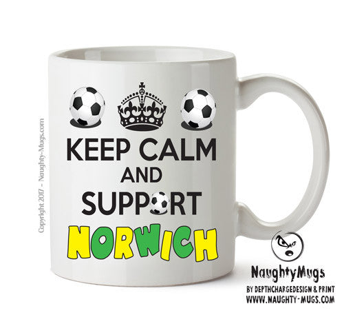Keep Calm And Support Norwich Mug Football Mug Adult Mug Gift Office Mug Funny Humour