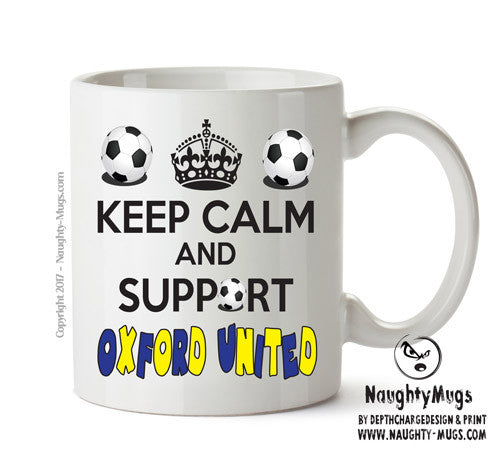 Keep Calm And Support Oxford United Mug Football Mug Adult Mug Gift Office Mug Funny Humour