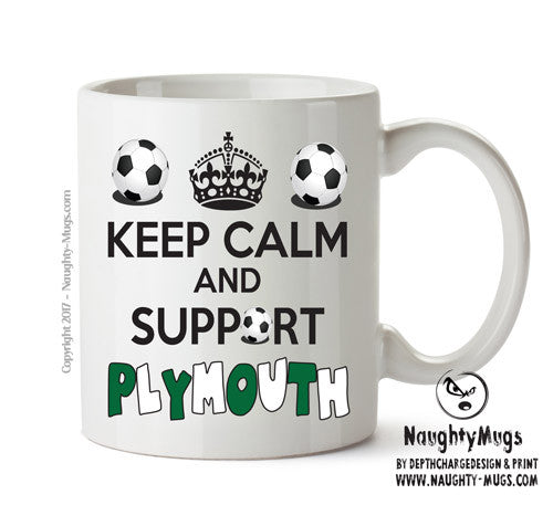 Keep Calm And Support Plymouth Mug Football Mug Adult Mug Gift Office Mug Funny Humour