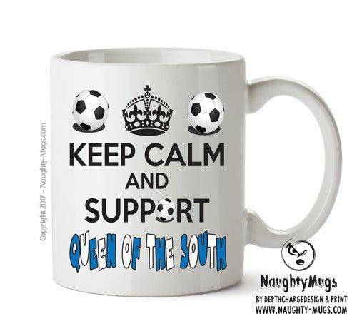 Keep Calm And Support Queen Of The South Mug Football Mug Adult Mug Gift Office Mug Funny Humour