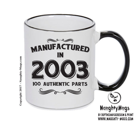 Manufactured In 2003 Printed Mug - Personalised Mug Cup Funny Novelty Gift