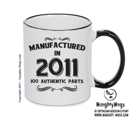 Manufactured In 2011 Printed Mug - Personalised Mug Cup Funny Novelty Gift