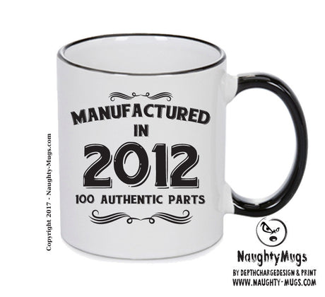Manufactured In 2012 Printed Mug - Personalised Mug Cup Funny Novelty Gift