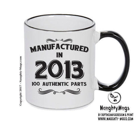 Manufactured In 2013 Printed Mug - Personalised Mug Cup Funny Novelty Gift