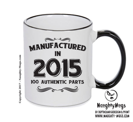 Manufactured In 2015 Printed Mug - Personalised Mug Cup Funny Novelty Gift