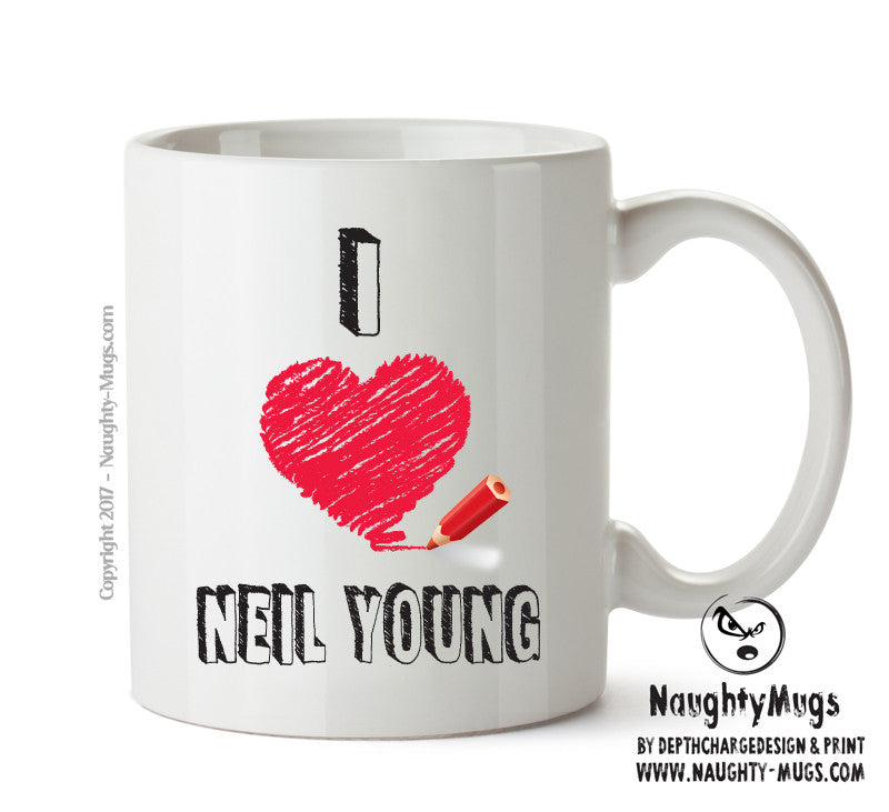 I Love NEIL YOUNG Celebrity Mug Gift Office Mug Funny Humour