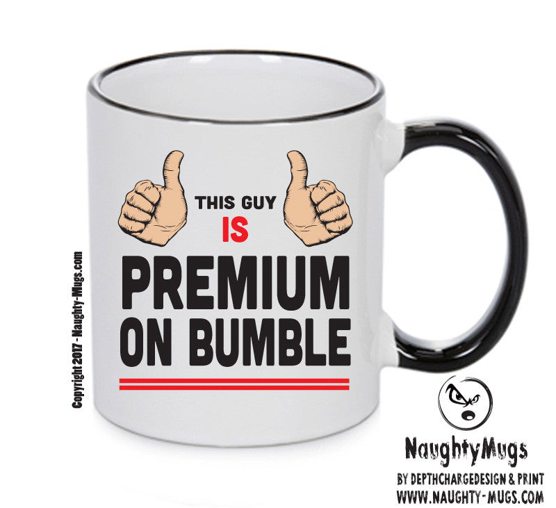 This Guy Is Premiumn On BUMBLE INSPIRED STYLE Mug Gift Office Mug Funny Humour Xmas Gift