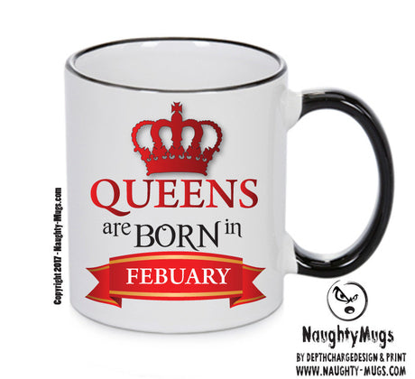 Queens Are Born In Febuary Queen Mug Adult Mug Gift Office Mug Funny Humour