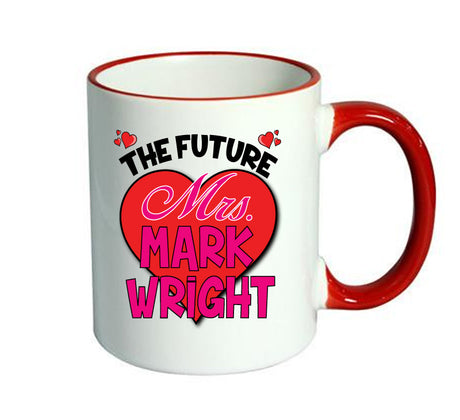 RED MUG - The Future Mrs. MARK WRIGHT TOWIE MUG - PERFECT GIFT, OFFICE PRESENT - SECRET SANTA - CHRISTMAS OR BIRTHDAY PRESENT - ANY CELEBRITY NAME