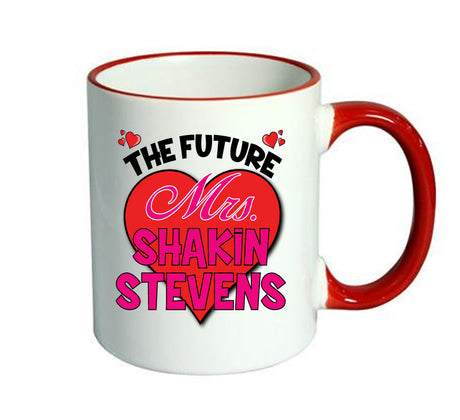 RED MUG - The Future Mrs. SHAKIN STEVENS MUG - PERFECT GIFT, OFFICE PRESENT - SECRET SANTA - CHRISTMAS OR BIRTHDAY PRESENT - ANY CELEBRITY NAME