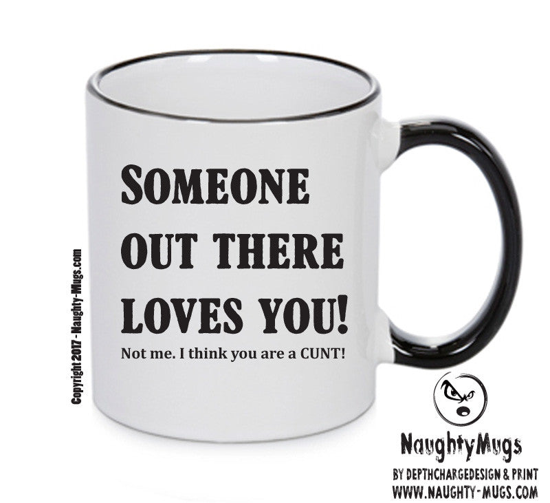 Someone Out There Loves You Mug Adult Mug Gift Office Mug Funny Humour Xmas Gift