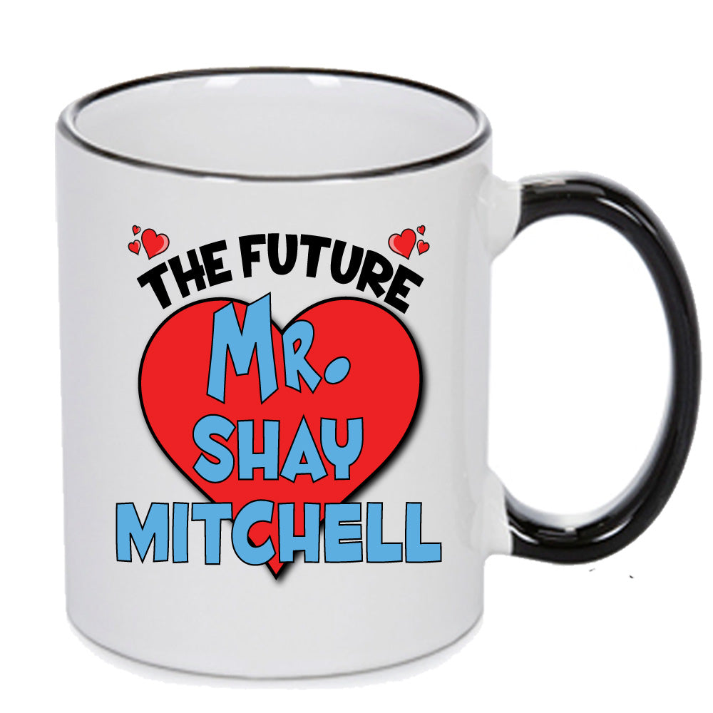 The Future Mr. Shay Mitchell - PERFECT GIFT, OFFICE PRESENT - SECRET SANTA - CHRISTMAS OR BIRTHDAY PRESENT - ANY CELEBRITY NAME