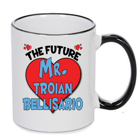 The Future Mr. Troian Bellisario - PERFECT GIFT, OFFICE PRESENT - SECRET SANTA - CHRISTMAS OR BIRTHDAY PRESENT - ANY CELEBRITY NAME