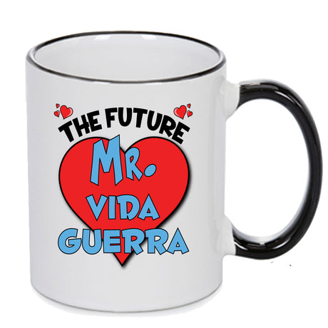 The Future Mr. Vida Guerra - PERFECT GIFT, OFFICE PRESENT - SECRET SANTA - CHRISTMAS OR BIRTHDAY PRESENT - ANY CELEBRITY NAME