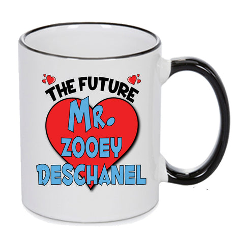 The Future Mr. Zooey Deschanel - PERFECT GIFT, OFFICE PRESENT - SECRET SANTA - CHRISTMAS OR BIRTHDAY PRESENT - ANY CELEBRITY NAME