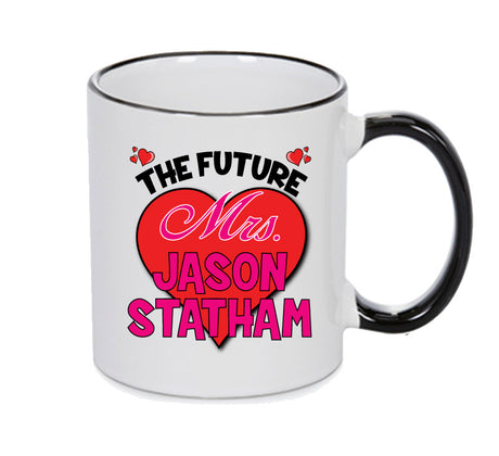 BLACK MUG - The Future Mrs. JASON STATHAM MUG - PERFECT GIFT, OFFICE PRESENT - SECRET SANTA - CHRISTMAS OR BIRTHDAY PRESENT - ANY CELEBRITY NAME
