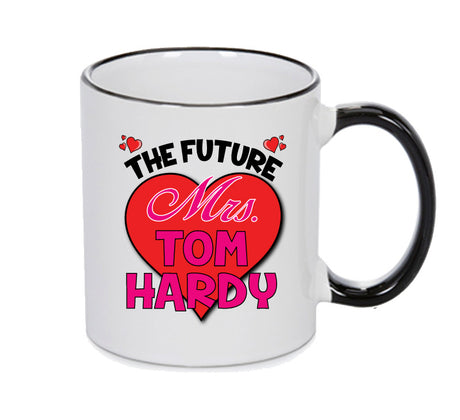 BLACK MUG - The Future Mrs. TOM HARDY MUG - PERFECT GIFT, OFFICE PRESENT - SECRET SANTA - CHRISTMAS OR BIRTHDAY PRESENT - ANY CELEBRITY NAME