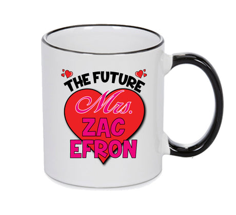 BLACK MUG - The Future Mrs. ZAC EFRON MUG - PERFECT GIFT, OFFICE PRESENT - SECRET SANTA - CHRISTMAS OR BIRTHDAY PRESENT - ANY CELEBRITY NAME