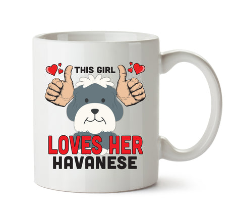 This girl loves her Havanese - A Perfect Doggy Gift for all dog lovers and Dog Owners. Treat your Birthday Dog lover with Present Xmas office Gift