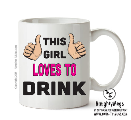 This Girl Loves To Drink Printed Office Mug Adult Mug Gift Office Mug Funny Humour  Funny Humour