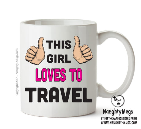 This Girl Loves To Travel Printed Office Mug Adult Mug Gift Office Mug Funny Humour  Funny Humour