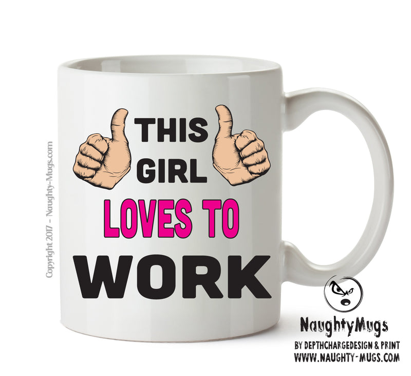 This Girl Loves To Work Printed Office Mug Adult Mug Gift Office Mug Funny Humour  Funny Humour