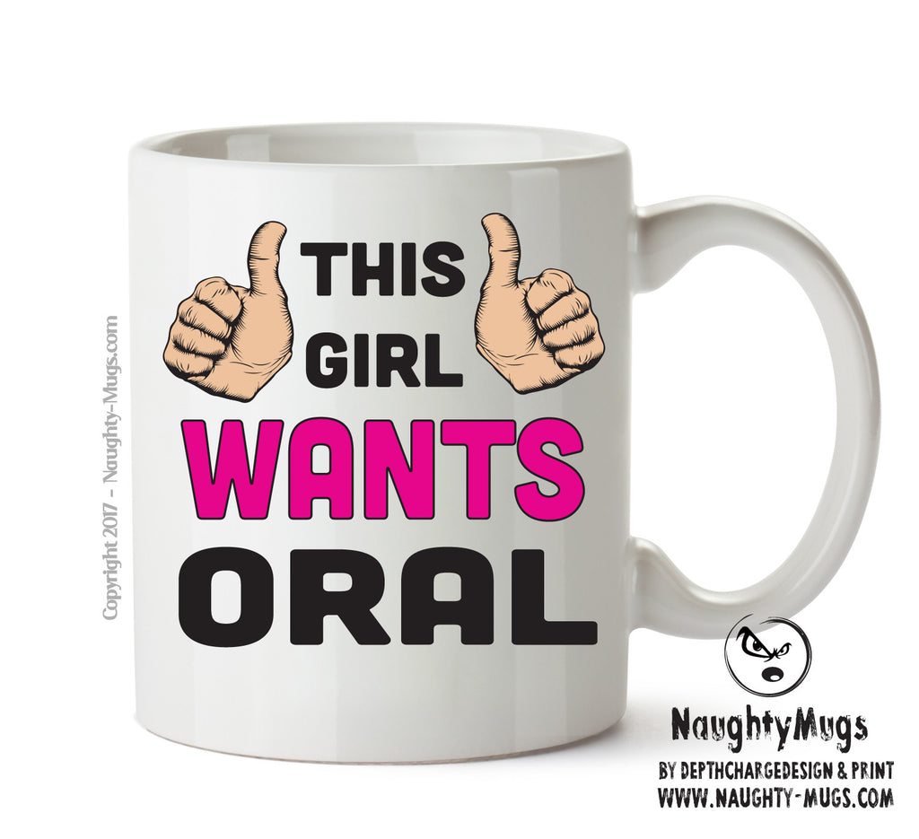 This Girl Wants Oral Printed Office Mug Adult Mug Gift Office Mug Funny Humour  Funny Humour