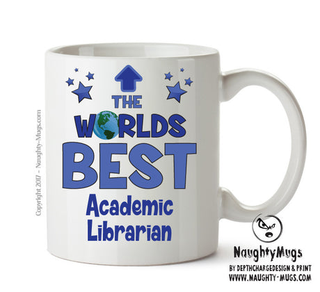 Personalised FUNNY OCCUPATION OFFICE MUG - Worlds Best Academic Librarian