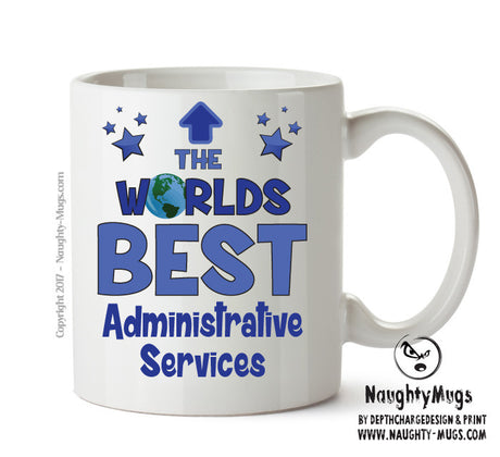 Personalised FUNNY OCCUPATION OFFICE MUG - Worlds Best Administrative Services Manager