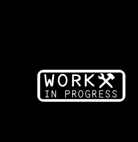 Work In Progress Novelty Vinyl JDM / Drift / Sports Car / Window / Bumper Sticker / Decal