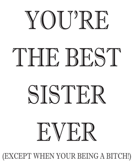 YOUR THE BEST SISTER EVER! RUDE NAUGHTY INSPIRED Adult Personalised Birthday Card