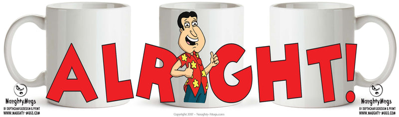 Family Guy INSPIRED Theme Style ALRIGHT! TV SHOW MUG