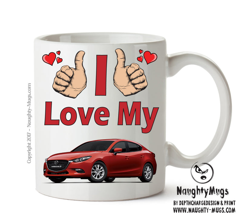 I Love My Mazda 3 Printed Mug