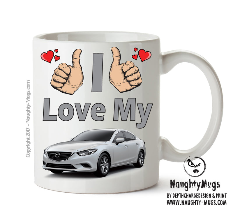 I Love My Mazda 6 Printed Mug