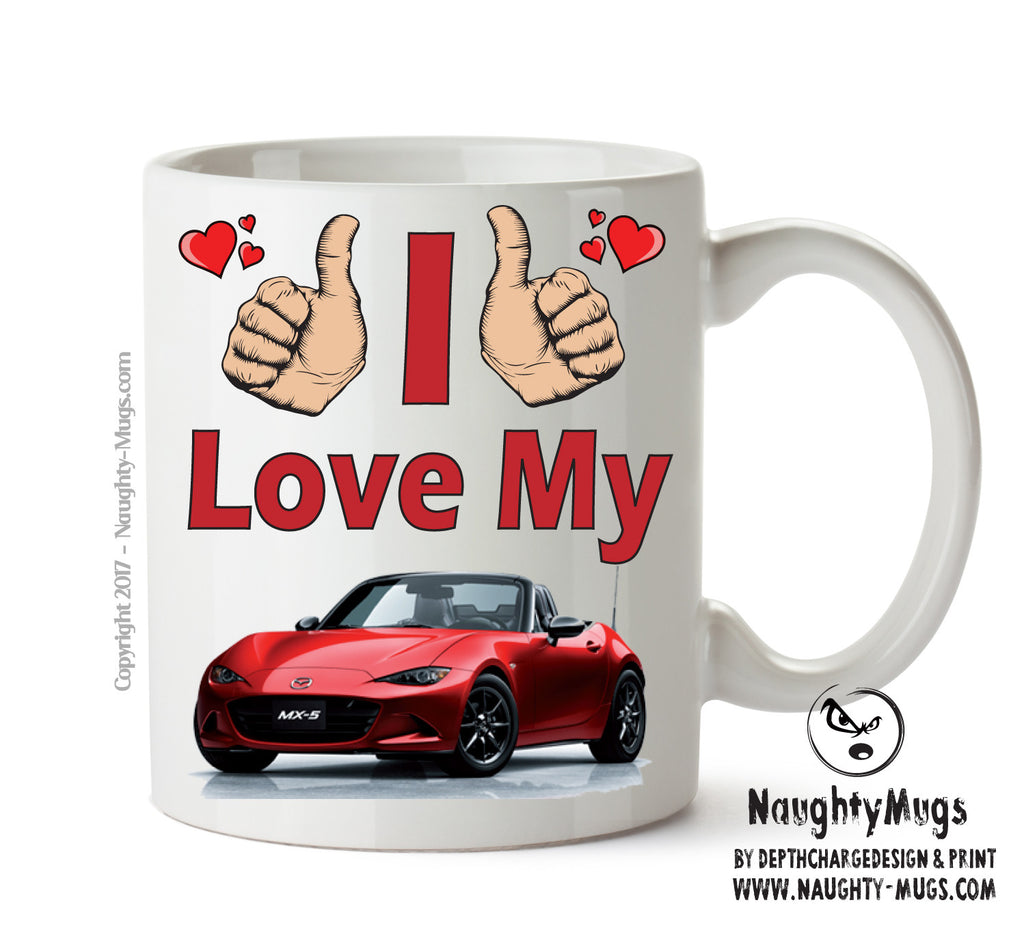 I Love My Mazda MX5 Printed Mug