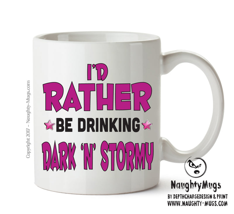 Id Rather Be Dark N Stormy Personalised FUNNY OCCUPATION RUDE ADULT OFFICE MUG