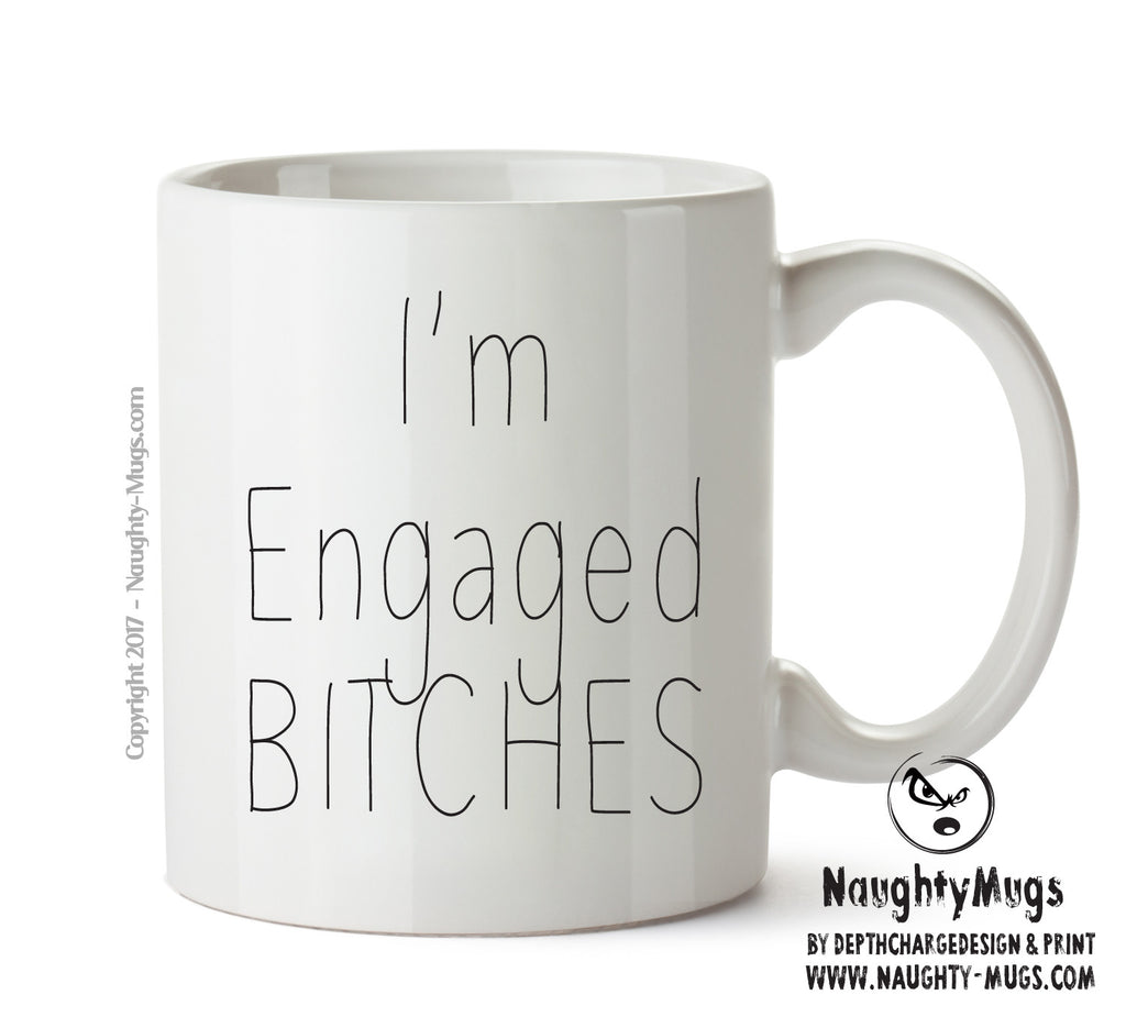 I'm Engaged Bitches - Adult Mug