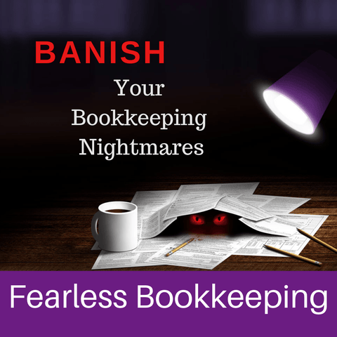 Classes BANISH Your Bookkeeping Nightmares Class 1 Bookkeeping
