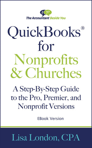 The Accountant Beside You Book E-Book QuickBooks for Nonprofits & Churches- A Step By Step Guide to the Pro, Premier, and Nonprofit Versions