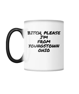 I'm From Youngstown Ohio........ Color Changing Mug