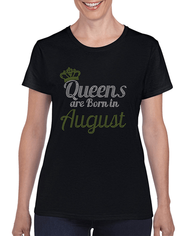 Queens are born in August Rhinestone T-Shirt