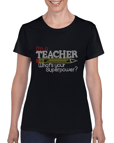 Image of I'm a Teacher What's Your Superpower Rhinestone T-Shirt