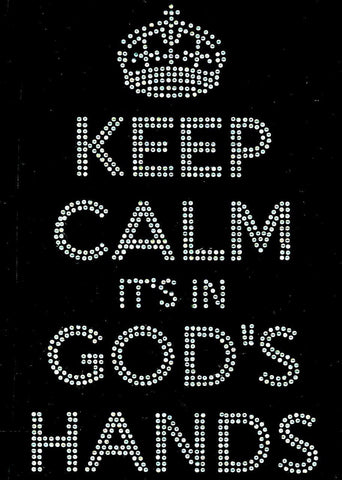 Keep Calm It's In God's Hands Rhinestone T-Shirt