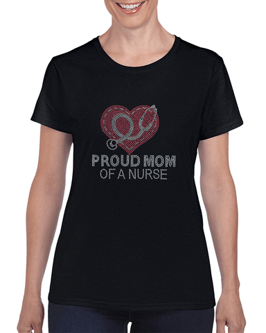 Proud Mom Of A Nurse Rhinestone -T-Shirt