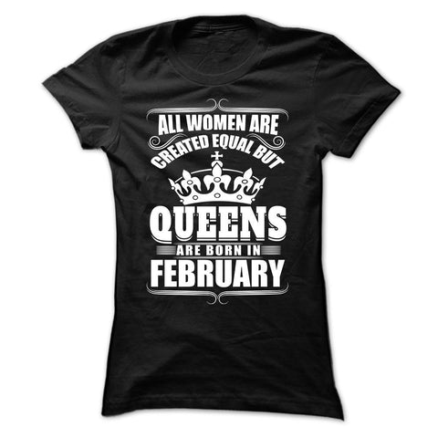 Queens Are Born In February DTG T-Shirt